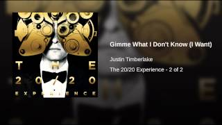 Gimme What I Don't Know (I Want) – The 20/20 Experience: The Complete Experience (2013) | Justin Timberlake