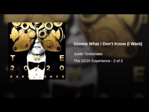 Gimme What I Don't Know (I Want) – The 20/20 Experience: The Complete Experience (2013)   Justin Timberlake