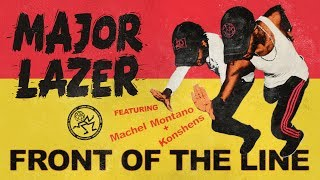 Front of the Line – Know No Better – EP (2017) | Major Lazer ft. Konshens, Machel Montano