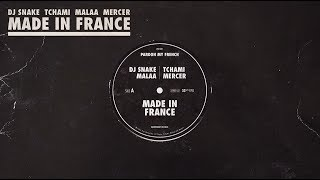 Made In France – DJ Snake ft. Tchami, Malaa, MERCER