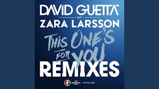 This One's For You (Kris Kross Amsterdam Remix) – This One's For You (Remixes) – EP (2016) | David Guetta ft. Zara Larsson