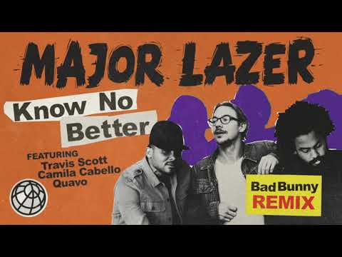 Know No Better (Bad Bunny Remix) | Major Lazer ft. Bad Bunny, Camila Cabello, Travis Scott