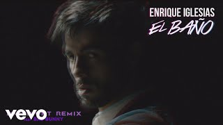 EL BAÑO (MVIENIGHT Remix) – EL BAÑO (The Remixes) (2018) | Enrique Iglesias ft. Bad Bunny