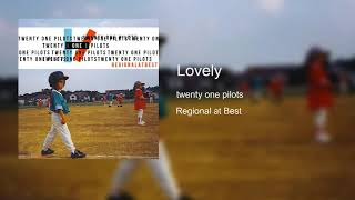 Lovely – ​twenty one pilots