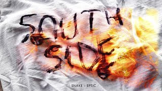 SouthSide – DJ Snake ft. Eptic