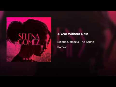 A Year Without Rain (Dave Audé Radio Remix) – For You (2014)   Selena Gomez