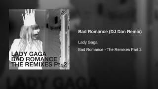 Bad Romance (DJ Dan Remix) – Bad Romance (The Remixes Pt. 1 & 2) (2009) | Lady Gaga