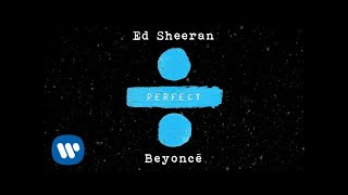Perfect Duet – ÷ (Divide) (2017) | Ed Sheeran, Beyonce