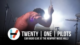 Car Radio (Live at the Newport Music Hall) – ​twenty one pilots