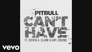 Can't Have – Climate Change (2017) | Pitbull ft. Ape Drums, Steven A. Clark