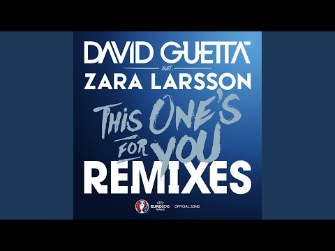This One's For You (Extended) – This One's For You (Remixes) – EP (2016)   David Guetta ft. Zara Larsson