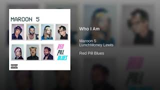 Who I Am – Red Pill Blues (2017) | Maroon 5 ft. LunchMoney Lewis