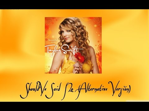 Should've Said No (Alternate Version) – Beautiful Eyes – EP (2008) | Taylor Swift