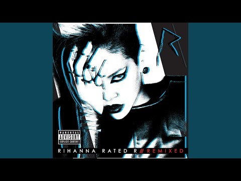 Wait Your Turn (Chew Fu Can't Wait No More Fix) – Rated R: Remixed (2010) | Rihanna