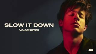 Slow It Down – Voicenotes (2018) | Charlie Puth