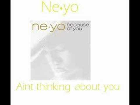 Ain't Thinking About You – Because of You (2007) | Ne-Yo