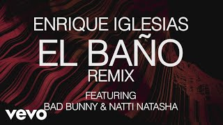 EL BAÑO (Remix) – EL BAÑO (The Remixes) (2018) | Enrique Iglesias ft. Natti Natasha, Bad Bunny