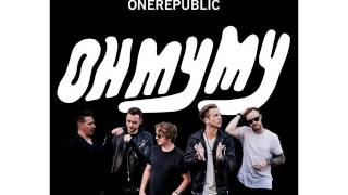 Dream – Oh My My (2016) | OneRepublic
