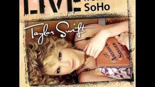 Tim McGraw (Live from SoHo) – Live from SoHo (2007) | Taylor Swift