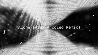 Alone (Alex Arcoleo Remix) – Alan Walker