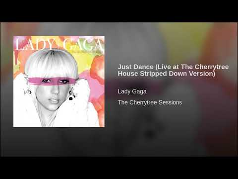 Just Dance (Stripped Down Version) – The Cherrytree Sessions – EP (2009)   Lady Gaga