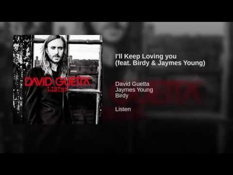I'll Keep Loving You – Listen (2014) | David Guetta ft. Birdy, Jaymes Young