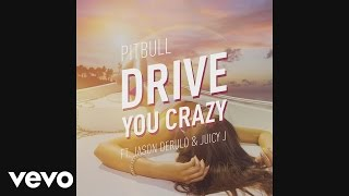 Drive You Crazy – Globalization (2014) | Pitbull ft. Jason Derulo, Juicy J