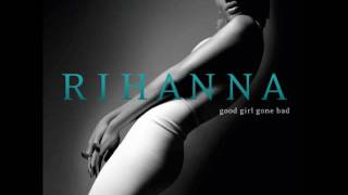 Breakin' Dishes – Good Girl Gone Bad (2007) | Rihanna