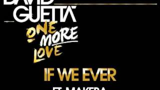 If We Ever – One Love (2010) | David Guetta ft. Makeba Riddick