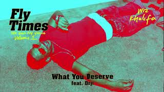 What You Deserve – Fly Times Vol. 1: The Good Fly Young (2019) | Wiz Khalifa ft. Young Deji