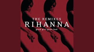 Shut Up And Drive (The Wideboys) – Good Girl Gone Bad: The Remixes (2009) | Rihanna