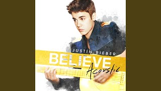 Beauty and a Beat (Acoustic) – Believe Acoustic (2013) | Justin Bieber