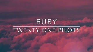 Ruby – ​twenty one pilots