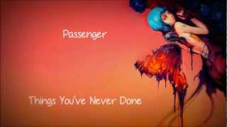 Things You've Never Done – Passenger