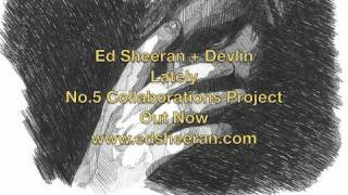 Lately – No. 5 Collaborations Project (2011)   Ed Sheeran ft. Devlin