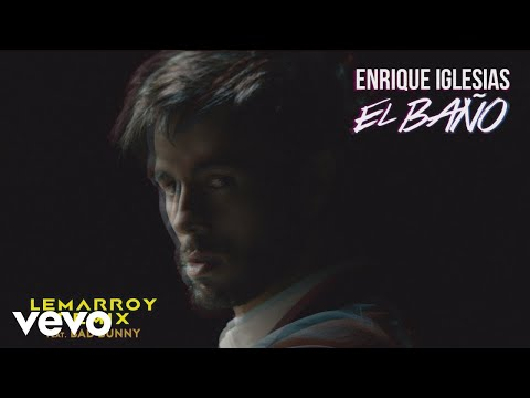 EL BAÑO (Lemarroy Remix) – EL BAÑO (The Remixes) (2018) | Enrique Iglesias ft. Lemarroy, Bad Bunny