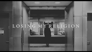 Losing My Religion (Cover) – Passenger