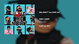 Why DON'T You LOVE me? – LoVE mE NOw (2018) | Tory Lanez