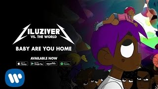 Baby Are You Home – Lil Uzi Vert vs. The World (2016) | Lil Uzi Vert