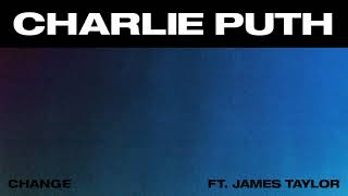 Change – Voicenotes (2018) | Charlie Puth ft. James Taylor