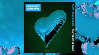 Don't Leave Me Alone (Oliver Heldens Remix) – Don't Leave Me Alone (Remixes) – EP (2018)   David Guetta ft. Anne-Marie