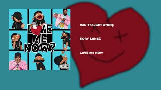 YoU ThouGHt WrONg – LoVE mE NOw (2018) | Tory Lanez