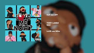 CuT me oFF – LoVE mE NOw (2018) | Tory Lanez ft. NAV