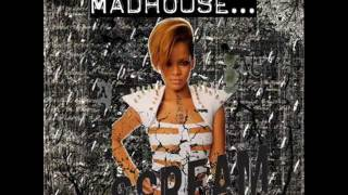 Mad House (Chew Fu Straight Jacket Fix) – Rated R: Remixed (2010) | Rihanna