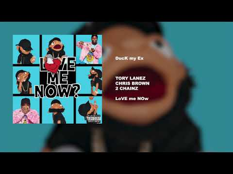 DucK my Ex – LoVE mE NOw (2018) | Tory Lanez ft. 2 Chainz, Chris Brown