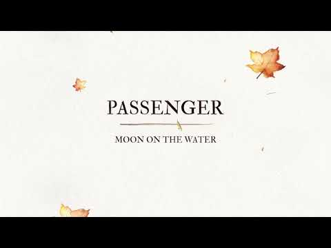 Moon on the Water – Passenger