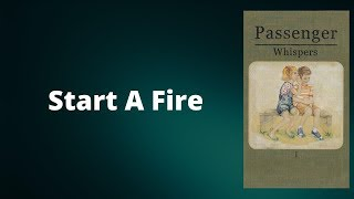 Start a Fire (Acoustic) – Passenger
