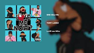 SHE tOLd Me – LoVE mE NOw (2018) | Tory Lanez