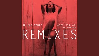 Good for You (Kasbo Remix) – Good for You (Remixes) (2015) | Selena Gomez ft. A$AP Rocky
