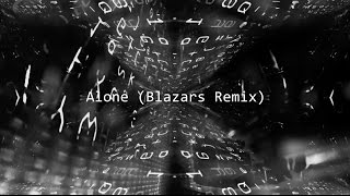 Alone (Blazars Remix) – Alan Walker